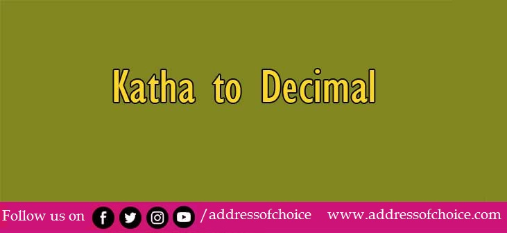 The best ways to convert 1 Kattha to Decimal - Simple methodologies listed