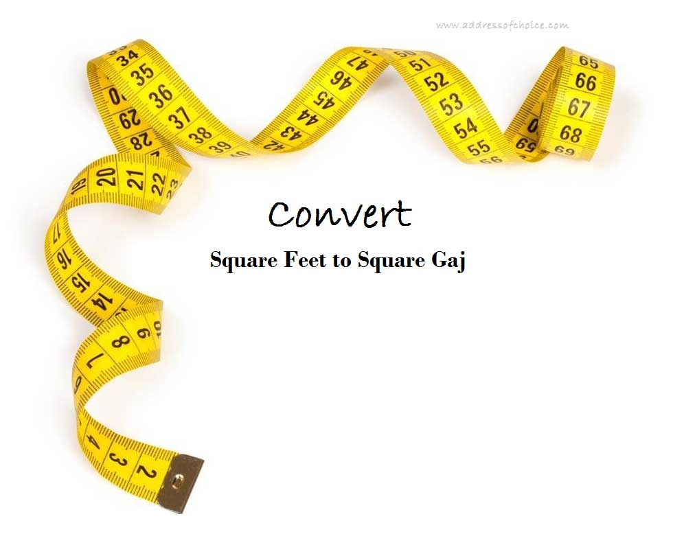 How to Convert Square Feet to Square Gaj- 1 Square Feet to Square Gaj