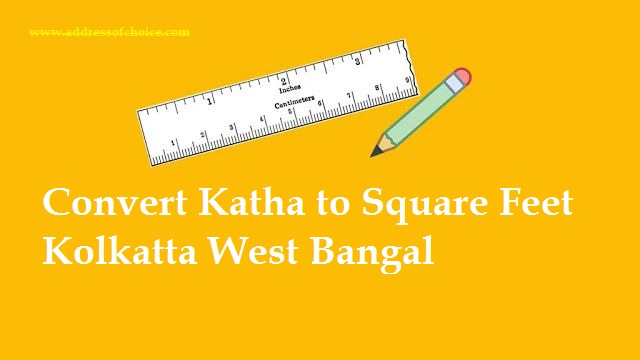 What is Katha to Square Feet Calculator in Kolkata (West Bengal)