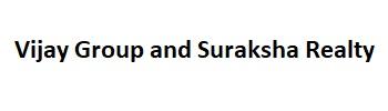 Vijay Group And Suraksha Realty