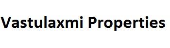 Vastulaxmi Properties